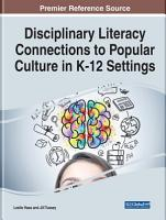 Disciplinary Literacy Connections to Popular Culture in K 12 Settings PDF