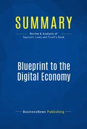 Summary: Blueprint to the Digital Economy: Review and Analysis of Tapscott, Lowy and Ticoll's Book