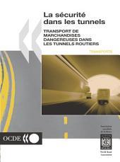 La sécurité dans les tunnels Transport de marchandises dangereuses dans les tunnels routiers: Transport de marchandises dangereuses dans les tunnels routiers