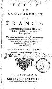 Estat et gouvernement de France: comme il est depuis la majorité du Roy Louis XIV.