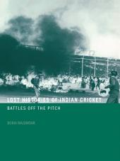 Lost Histories of Indian Cricket: Battles Off the Pitch
