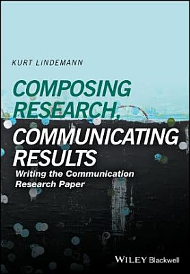 Composing Research  Communicating Results