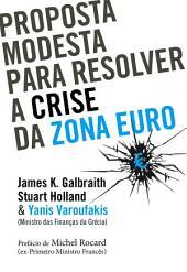 Proposta Modesta para Resolver a Crise na Zona Euro