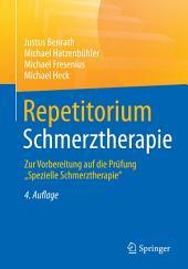 """Repetitorium Schmerztherapie: Zur Vorbereitung auf die Prüfung """"Spezielle Schmerztherapie"""", Ausgabe 4"""