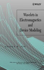 Wavelets in Electromagnetics and Device Modeling