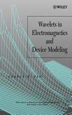 Wavelets in Electromagnetics and Device Modeling PDF
