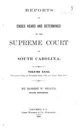 Reports of Cases Heard and Determined by the Supreme Court of South Carolina: Volume 31