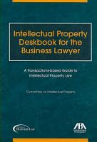 Intellectual Property Deskbook for the Business Lawyer PDF