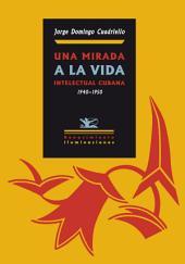 Una mirada a la vida intelectual cubana: (1940-1950)