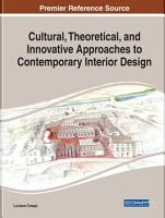 Cultural  Theoretical  and Innovative Approaches to Contemporary Interior Design PDF