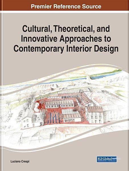 Cultural Theoretical And Innovative Approaches To Contemporary Interior Design