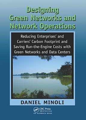 Designing Green Networks and Network Operations