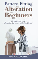 Pattern Fitting and Alteration for Beginners