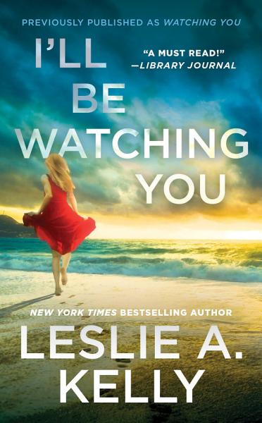 Download I   ll Be Watching You  previously published as Watching You  Book