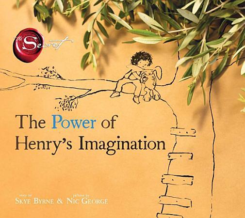 The Power of Henry s Imagination  The Secret  PDF