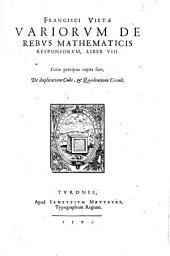 Francisci Vietae Variorum de rebus mathematicis reponsorum, liber 8. ..