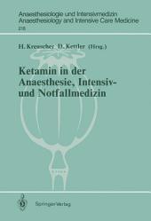 Ketamin in der Anaesthesie, Intensiv- und Notfallmedizin