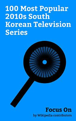 Focus On  100 Most Popular 2010s South Korean Television Series
