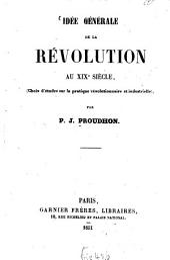 Idée générale de la révolution au XIXème siècle: choix d'études sur la pratique révolutionnaire et industrielle