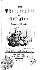 Die Philosophie der Religion: Zweyter Band, Band 2