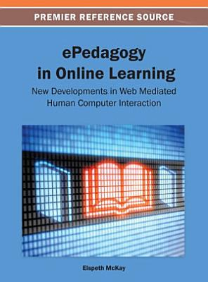 ePedagogy in Online Learning  New Developments in Web Mediated Human Computer Interaction
