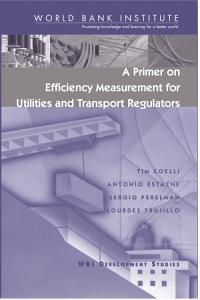 A Primer on Efficiency Measurement for Utilities and Transport Regulators