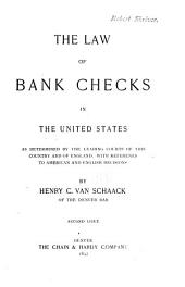The Law of Bank Checks in the United States: As Determined by the Leading Courts of this Country and of England, with References to American and English Decisions