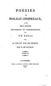 Poésies de Boileau-Despréaux: avec des notes historiques et grammaticales, et un essai sur sa vie et sur ses écrits, Volume2