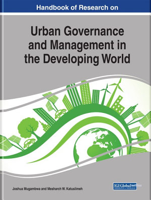 Handbook of Research on Urban Governance and Management in the Developing World PDF