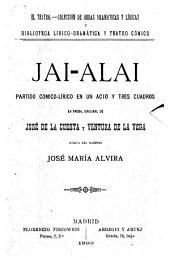 Jai-alai: Partido cómico-lírico en un acto y tres cuadros