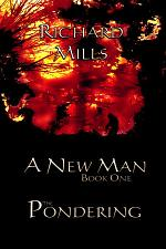 A New Man Book One The Pondering