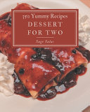350 Yummy Dessert For Two Recipes