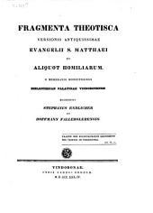 Fragmenta theotisca versionis antiquissimae evangelii S. Matthaei et aliquot homiliarum