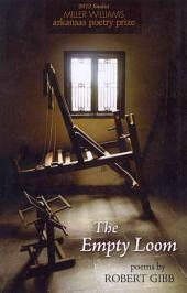 The Empty Loom: Poems