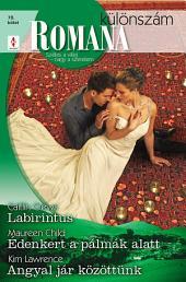 Romana különszám 78. kötet: Labirintus, Édenkert a pálmák alatt, Angyal jár közöttünk