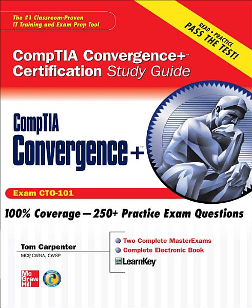 CompTIA Convergence  Certification Study Guide