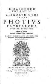 Bibliothēkē Tu Phōtiu: Librorum quos legit Photius, excerpta et censurae