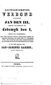 Eeuwigduerende verbond tusschen Jan den III, hertog van Brabant, en Lodewyk den I, grave van Vlaenderen, met hen gevoegd hunne onderlinge steden en edelen ; gesloten te Gend, den 3.en december 1339, en waervan een der oorsponkelyke rust onder de archiven der regering van Ypre