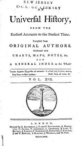 An Universal History: From the Earliest Accounts to the Present Time, Part 1, Volume 17
