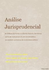 Análise jurisprudencial do Tribunal de Justiça do Distrito Federal e Territórios acerca da manutenção de animais domésticos em unidades autônomas de condomínios edilícios