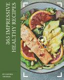 365 Impressive Healthy Recipes