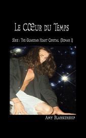 Au Cœur du Temps: Roman n.1: Le Cristal du Cœur du Gardien