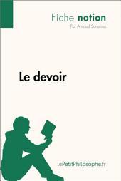 Le devoir (Fiche notion): LePetitPhilosophe.fr - Comprendre la philosophie