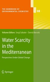 Water Scarcity in the Mediterranean: Perspectives Under Global Change