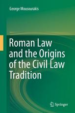 Roman Law and the Origins of the Civil Law Tradition PDF