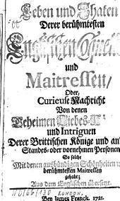 Leben und Thaten derer berühmtesten englischen Coquetten und Maitressen: oder curieuse Nachricht von denen geheimen Liebes-Händeln und Intriguen derer britischen Könige ...