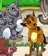 The Foolish Hyena: Adapted from an old Indian Folktale