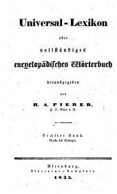 Universal-lexikon, oder Vollständiges encyclopädisches wörterbuch: Band 6