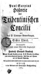 Paul Sarpius Historie des Tridentinischen Concilii mit des D. Courayer Anmerkungen: Erster Theil, Band 1