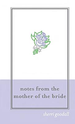Notes from the Mother of the Bride  M O B